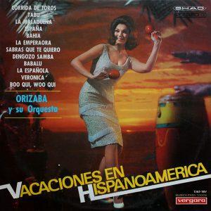 Orizaba Y Su Orquesta - Vacaciones En Hispanoamerica - Downtime in Latin America is quite rare, we're pleased to have one at Cover Heaven, Latin-esque sounds in the style of Juan Garcia Esquivel