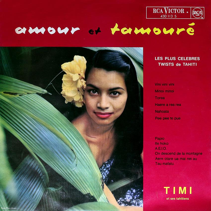 Timi et ses Tahitiens - Amour et Tamoure