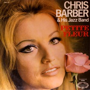 Chris Barber & His Jazz Band - Petite Fleur