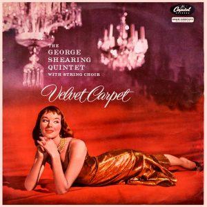 he George Shearing Quintet - Velvet Carpet