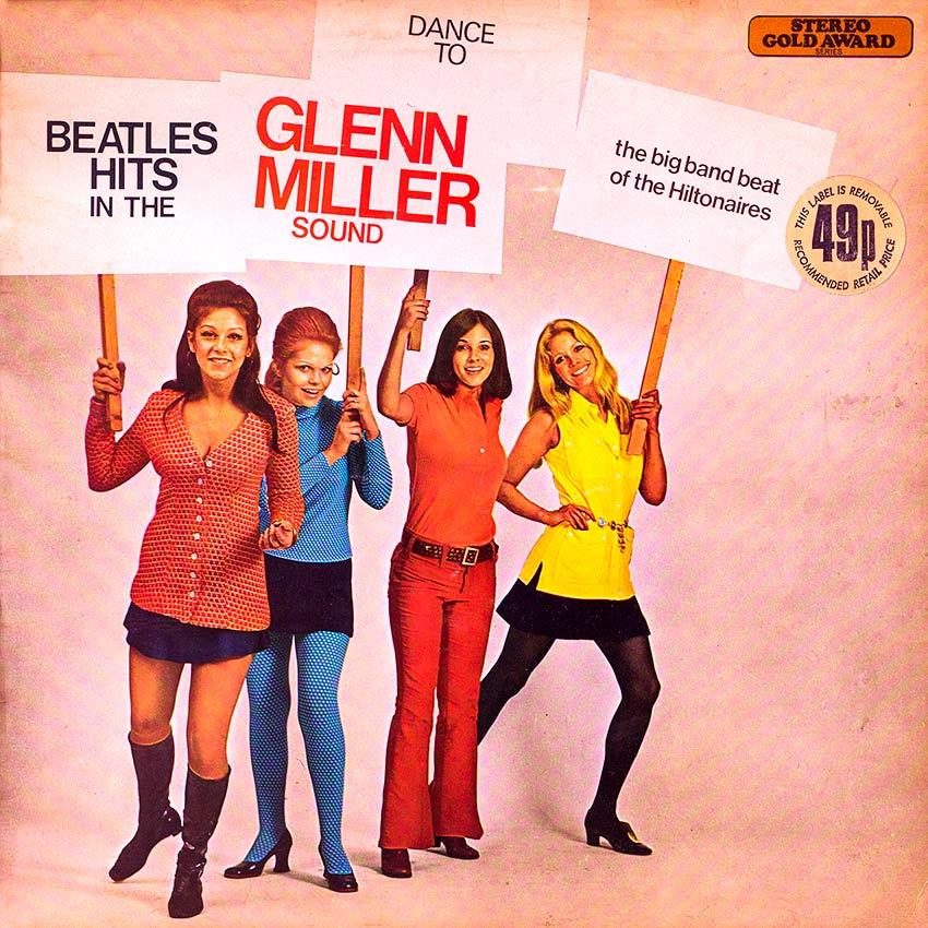 The Hiltonaires - Dance To Beatles Hits In The Glenn Miller Sound