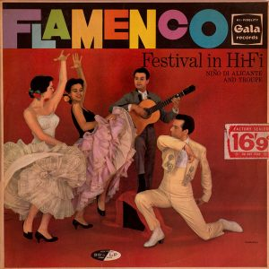 Nino de Alicante and his Troupe - Flamenco Festival In Hi-Fi