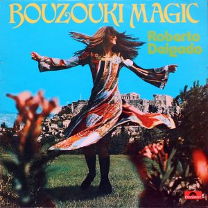 Roberto Delgado - Bouzouki Magic
