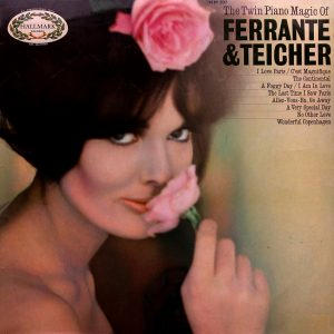 Ferrante & Teicher - The Twin Piano Magic of
