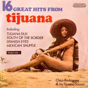 Chico Rodriguez and his Tijuana Sound - 16 Great Hits