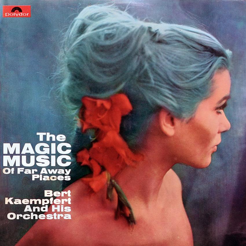 Bert Kaempfert – The Magic Music of Far Away Places