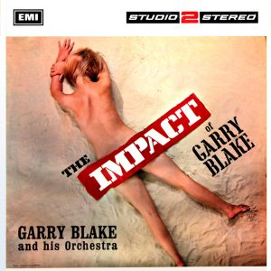Garry Blake and his Orchestra - The Impact of Garry Blake