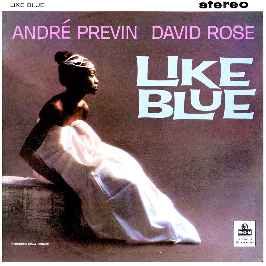 Like Blue - André Previn David Rose