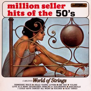 Carlini's World of Strings - Million Seller Hits of the 50's