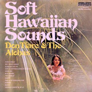 Don Tiare & The Alohas - Soft Hawaiian Sounds