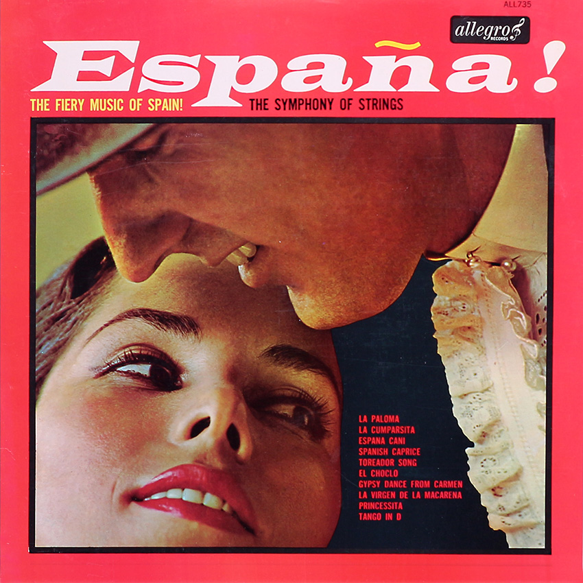 The Symphony of Strings - España! The Fiery Music Of Spain!