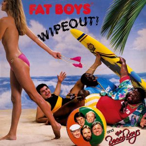 Fat Boys - Wipeout