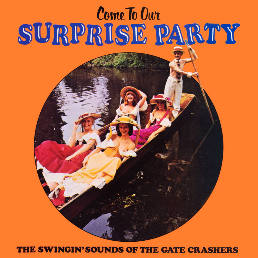 The Gate Crashers – Come to Our Surprise Party
