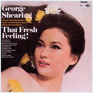 George Shearing - That Fresh Feeling!