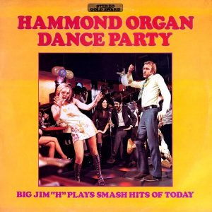 "Big Jim ""H"" and His Men of Rhythm - Hammond Organ Dance Party"