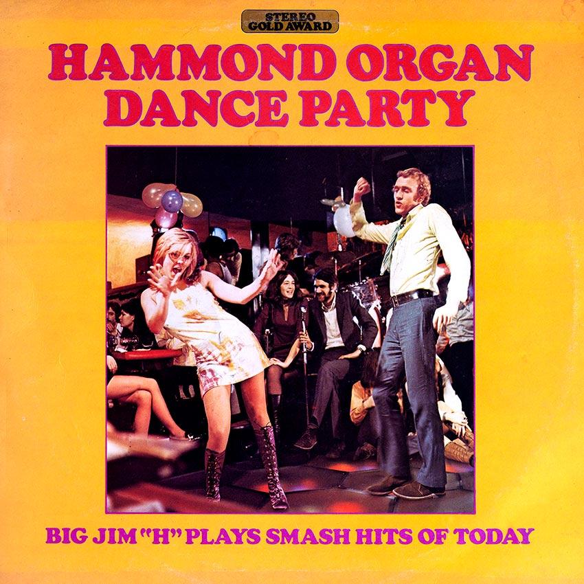"Big Jim ""H"" and His Men of Rhythm – Hammond Organ Dance Party"