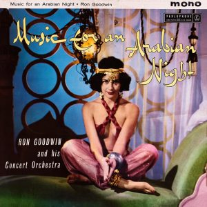 Ron Goodwin and His Concert Orchestra - Music For An Arabian Nights