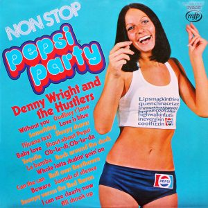 Denny Wright and the Hustlers - Non-Stop Pepsi Party