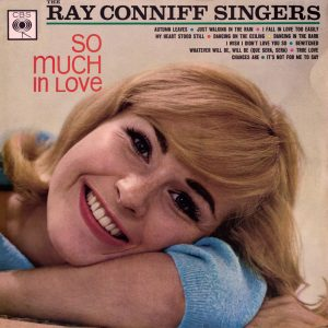 The Ray Conniff Singers - So Much In Love!