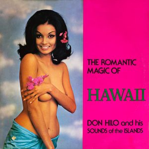 Don Hilo and his Sounds of the Islands - The Romantic Magic of Hawaii