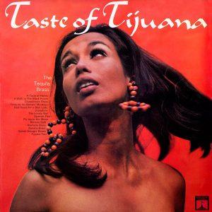 The Tequila Brass - A Taste Of Tijuana