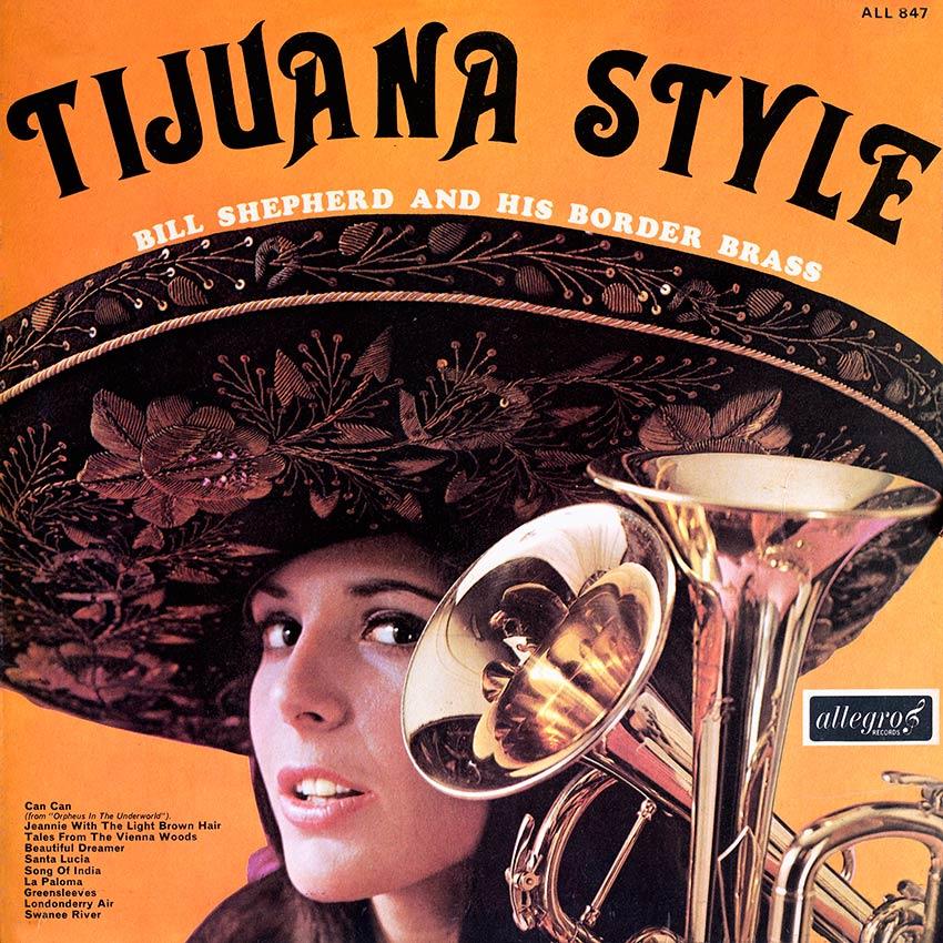 Bill Shepherd and his Border Brass – Tijuana Style