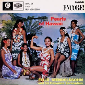 Felix Mendelssohn and his Hawaiian Serenaders