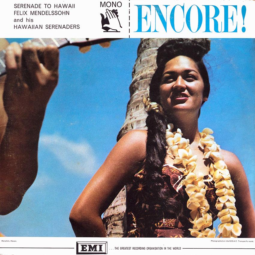 Felix Mendelssohn and his Hawaiian Serenaders – Serenade to Hawaii