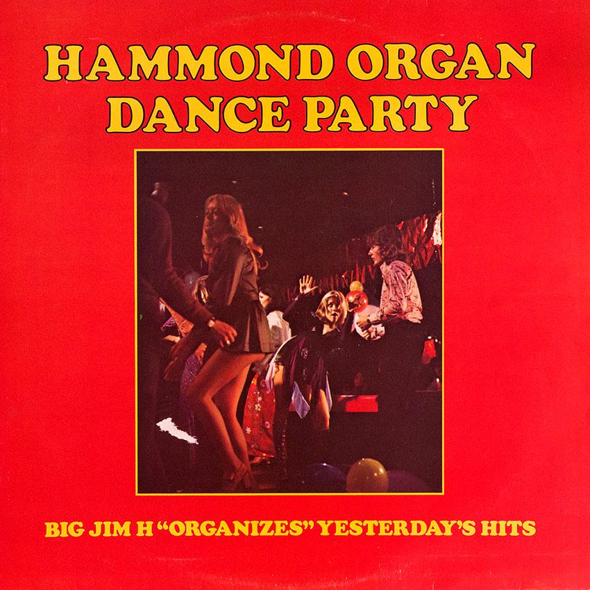 Big Jim H - Hammond Organ Dance Party
