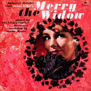 Franz Lehár, The Vienna Concert Orchestra directed by Sandor Rosler – The Merry Widow