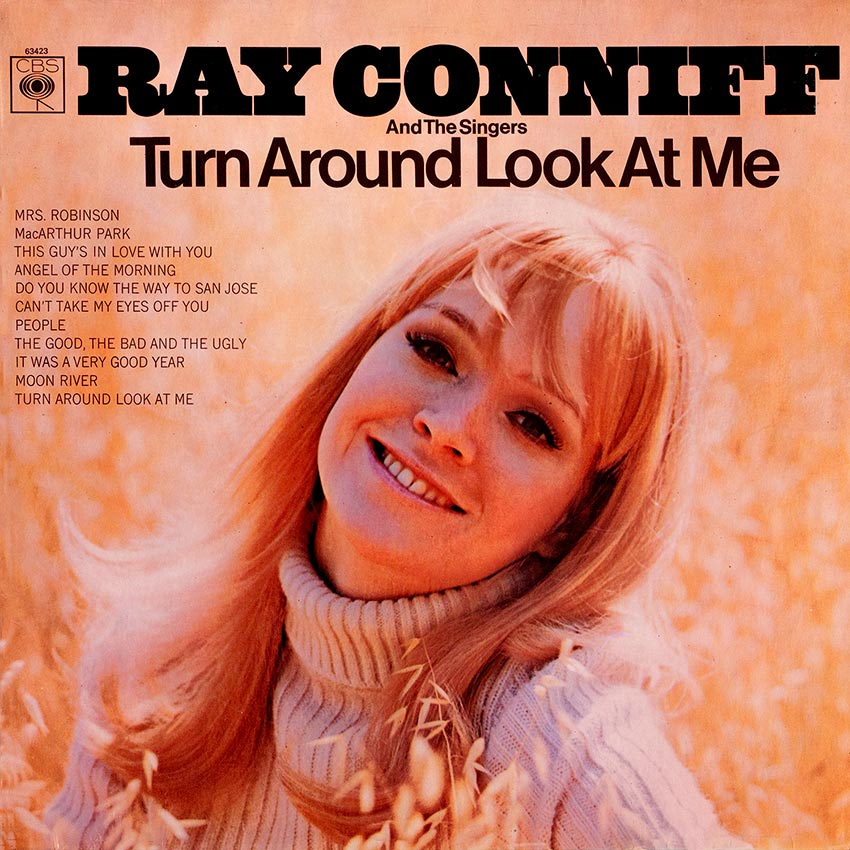 Ray Conniff and His Singers - Turn Around Look At Me