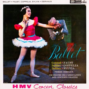 Gounod/Delibes, Orchestre De L'Association Des Concerts Colonne, Pierre Dervaux – Ballet: Faust/Coppélia/Sylvia HMV XLP 20005