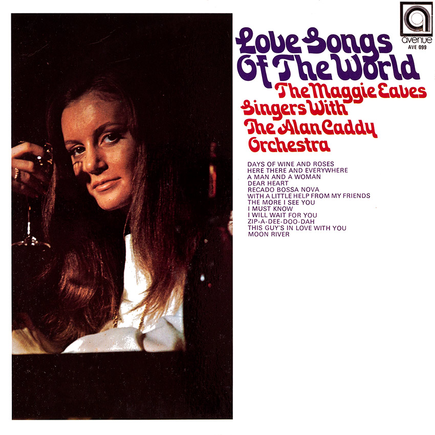 The Maggie Eaves Singers with the Alan Caddy Orchestra - Love Songs of the World