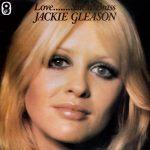 Jackie Gleeson - Love....... Silk 'n' Brass
