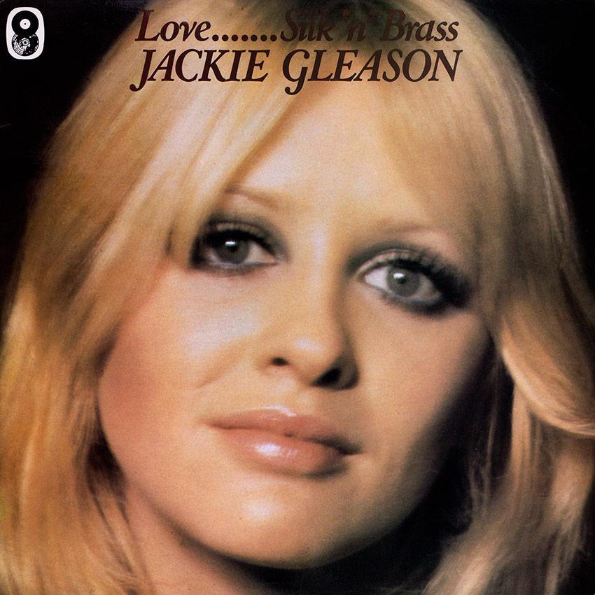 Jackie Gleeson – Love……. Silk 'n' Brass