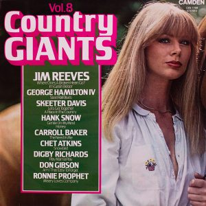 Country Giants Vol. 8 - Jim Reeves - Where Does A Broken Heart Go?, Skeeter Davis - Let's Get Together, Hank Snow – Honey, Carroll Baker - The Need In Me, Chet Atkins - Snowbird, Digby Richards - Play Mama Play, Jim Reeves - I'm Getting Better, Skeeter Davis - A Place In The Country, Hank Snow - Gentle In My Mind, Don Gibson - Am I That Easy To Forget, George Hamilton IV - Steel Rail Blues, Ronnie Prophet - Misery Loves Company