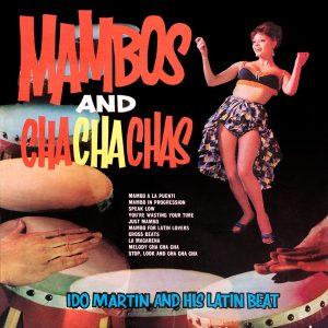 Ido Martin and his Latin Beat - Mambos and Cha-Cha-Chas