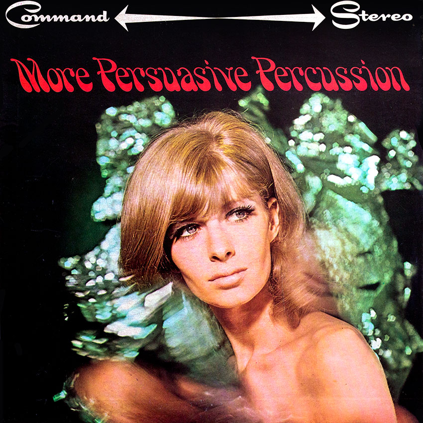 """More Persuasive Percussion - """"More Persuasive Percussion"""" is the culmination of all these adventures in musical sound reproduction. It has often been said that """"Stereo did not make Command-Command made stereo"""""""