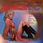 Bert Kaempfert and his Orchestra - Dreaming The Blues
